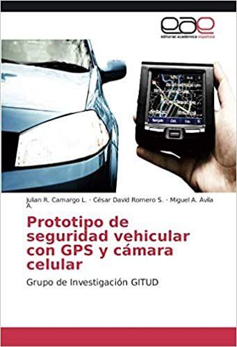 Prototipo de Seguridad Vehicular Con GPS y Camara Celular
