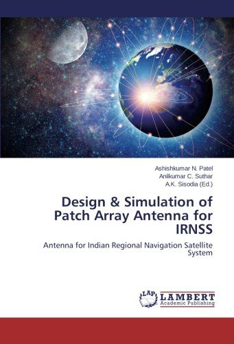Design & Simulation of Patch Array Antenna for Irnss