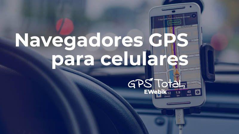 Navegadores GPS para celulares