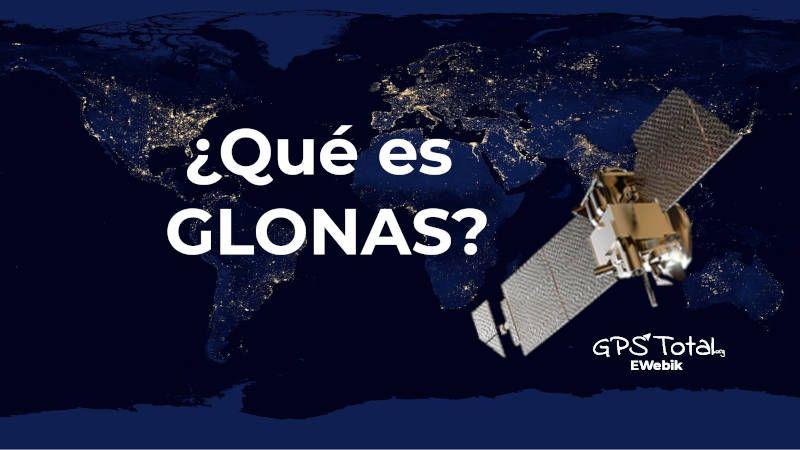 ¿Qué es el sistema Glonas?