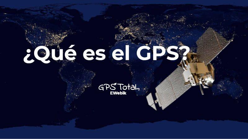 ¿Qué es el sistema GPS?