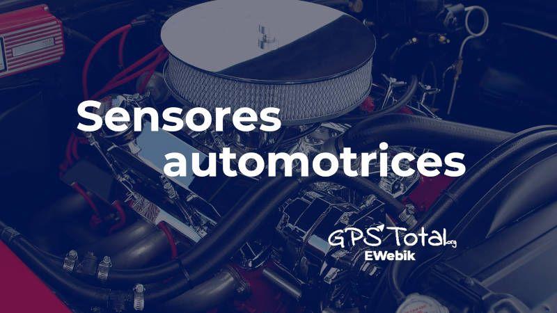 Sensores automotrices, tipos y funcionamiento