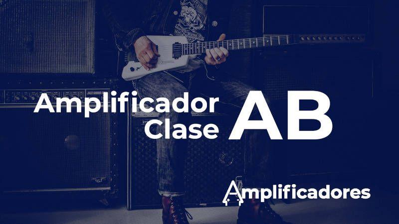 Funcionamiento del Amplificador clase AB