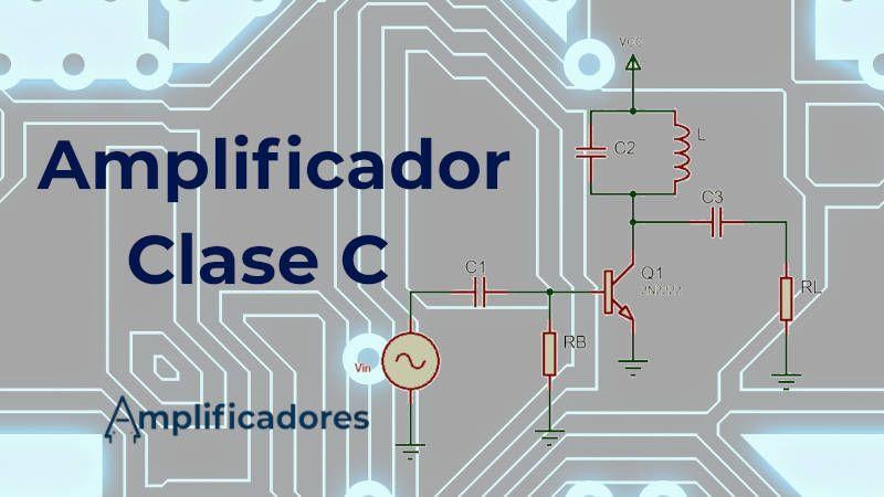 ¿Qué es y cómo funciona el amplificador clase C?