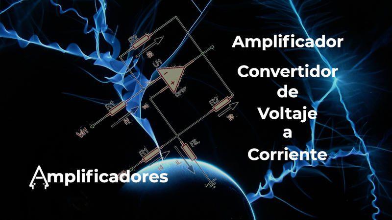 Convertidor de voltaje a corriente con amplificadores, análisis y diseño