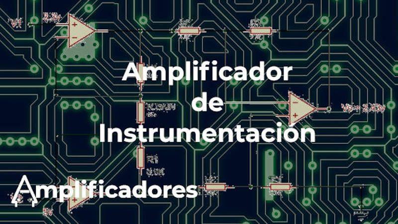Amplificador de Instrumentación, etapas y funcionamiento