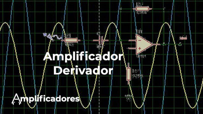 Amplificador derivador, análisis y diseño