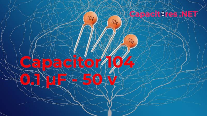 Capacitor cerámico: de 0.1 µF de capacitancia a 50V