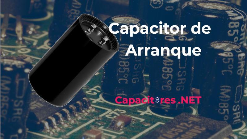 Capacitor de arranque, funcionamiento y características