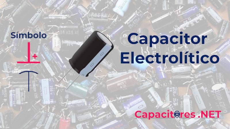 ¿Qué es y cómo funciona un capacitor electrolítico?