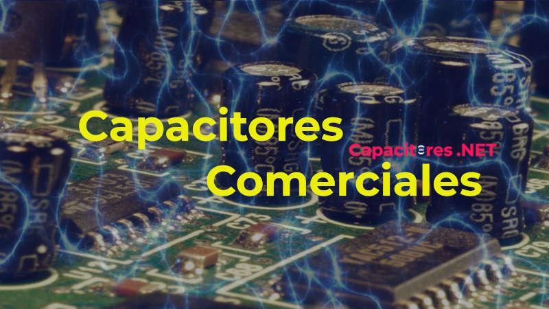 Tablas de capacitores comerciales