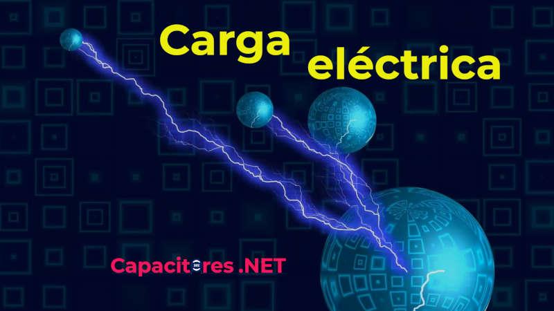 Carga eléctrica: unidad de medida, tipos y leyes que la rigen.