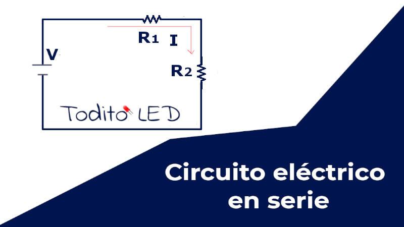 Circuito en serie: ejemplos y diagrama de conexión.