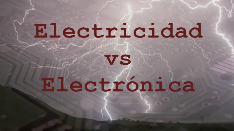 Diferencia entre electricidad y electrónica: explicación y definiciones.