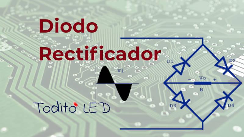 Diodo rectificador: Funcionamiento del puente de diodos y los rectificadores de onda.