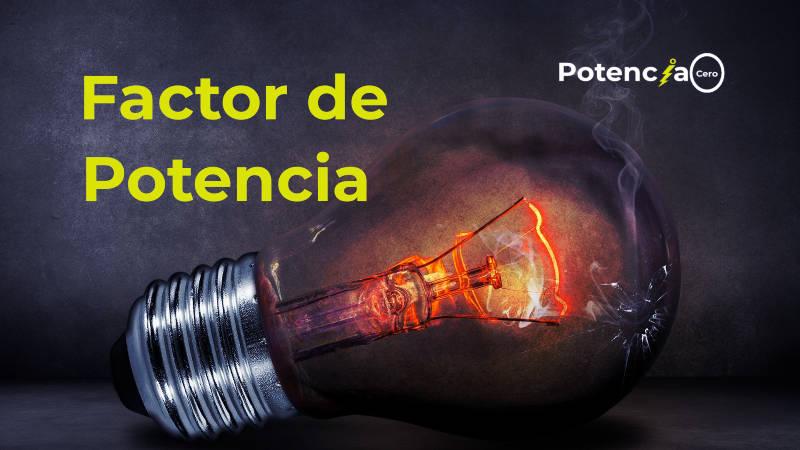 ¿Qué es el factor de potencia y cómo se calcula?