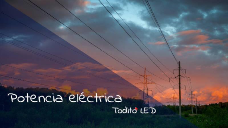 Potencia eléctrica: ¿Qué es? Cálculos, tipos y ejemplos.