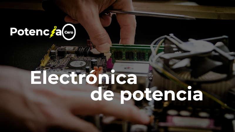 Electrónica de potencia: análisis y aplicaciones