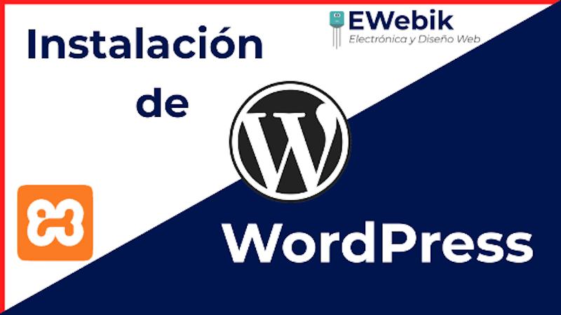 ¿Cómo instalar WordPress en XAMPP? Creando un servidor local para WordPress