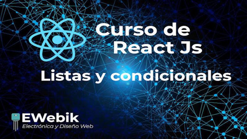 ¿Cómo manejar las listas y condicionales en React JS?