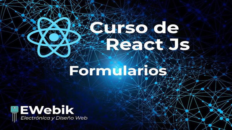 Formularios en React, input controlados y no controlados
