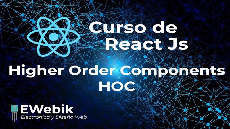 ¿Cómo utilizar los High Order Component (HOC) ?