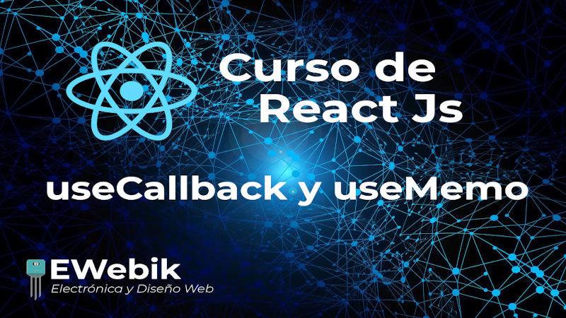 Utilizando los Hooks useCallback y useMemo en React.js
