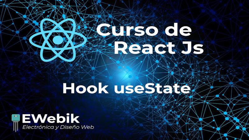 ¿Cómo utilizar el Hook useState en React?