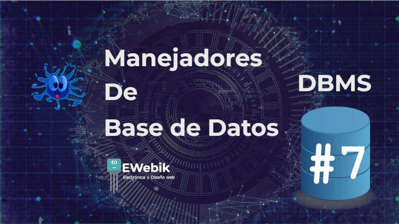 Manejadores de base de datos (DBMS): Gestores de bases de datos (SGBD) más utilizados
