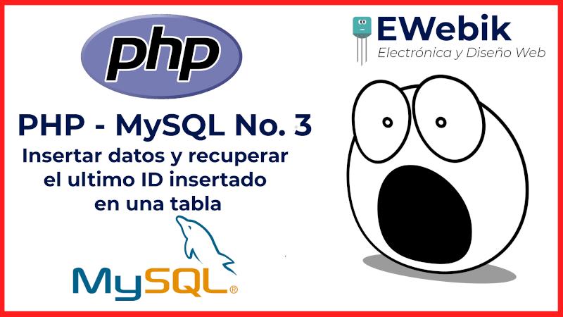 ¿Cómo insertar datos en MySQL desde PHP? Y obtener el ultimo ID insertado