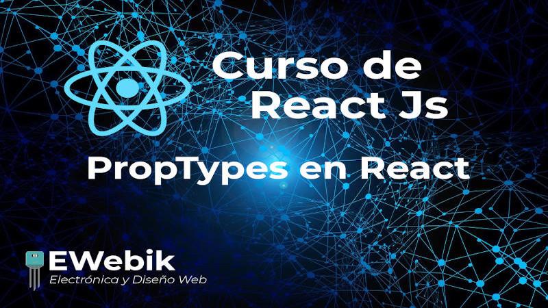 Validando datos a través de PropType en React.js